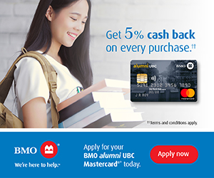 BMO alumni UBC Mastercard - Get 5% cash back on every purchase. Terms and conditions apply.
