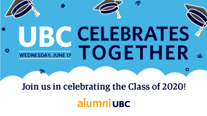 UBC Celebrates Together - Join us in celebrating the Class of 2020