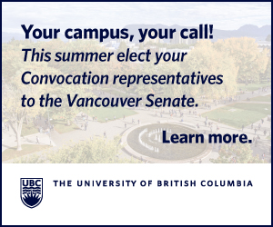Your campus, your call! This summer elect your Convocation representatives to the Vancouver Senate.