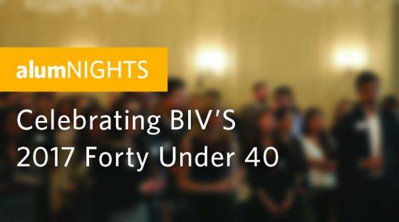 alumNIGHTS: Celebratign BIV's 2017 Forty Under 40