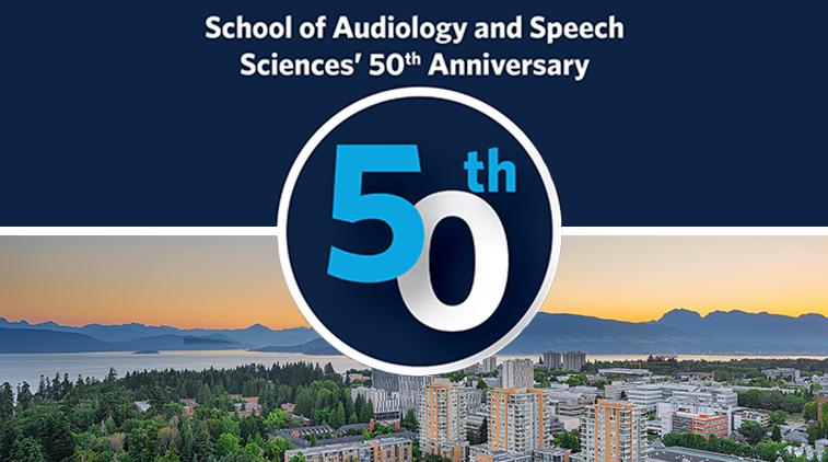 School of Audiology & Speech Sciences 50th Anniversary