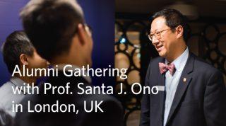 Alumni Gathering with Prof. Santa J. Ono in London, UK