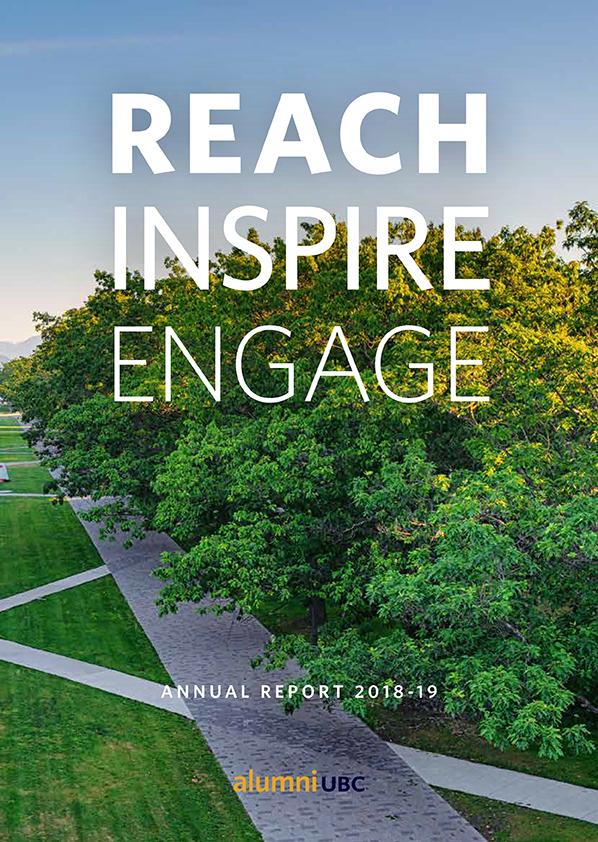 Reach Inspire Engage - alumni UBC Annual Report 2018-19