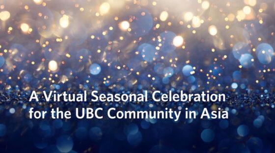 A Virtual Seasonal Celebration for the UBC Community in Asia