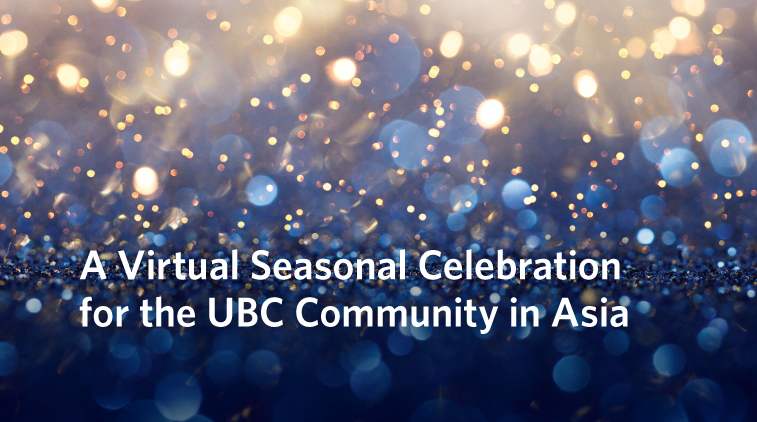 A Virtual Seasonal Celebration for the UBC Community in Asia