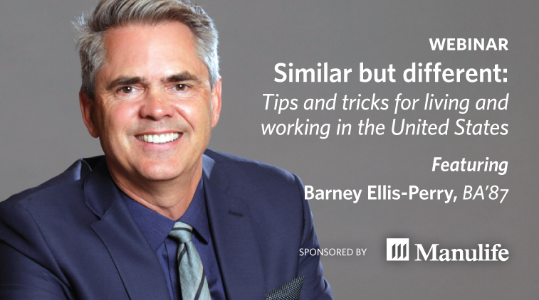 Webinar - Similar but Different: Tips and tricks for living and working in the United States with Barney Ellis-Perry, BA'87