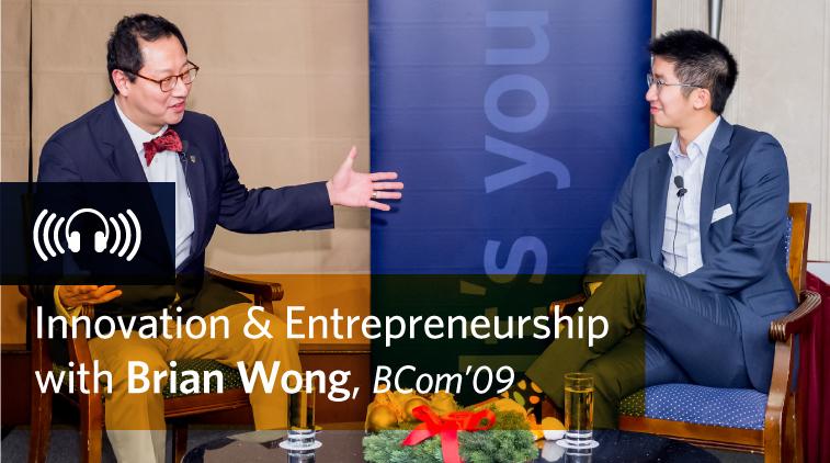 Innovation & Entrepreneurship with Brian Wong