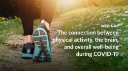 The connection between physical activity, the brain, and overall well-being during COVID-19