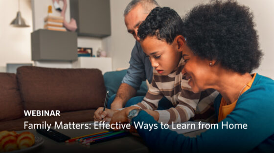 Webinar - Family Matters: Effective Ways to Learn from Home
