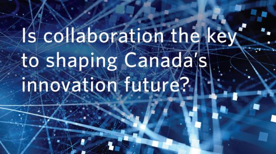 Is collaboration the key to shaping Canada's innovation future?