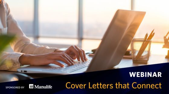 Webinar: Cover Letters that Connect. Sponsored by Manulife.