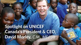 Spotlight on UNICEF Canada's President & CEO, David Morley, CM, MEd'08