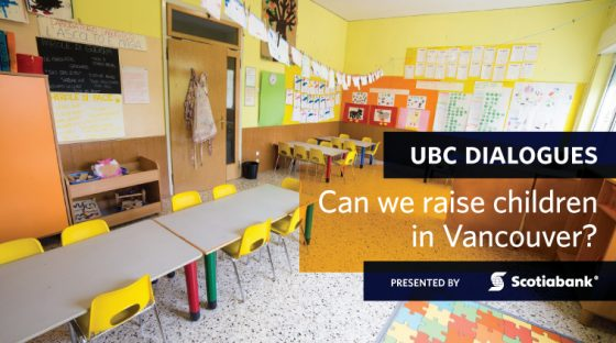 UBC Dialogues: Can we raise children in Vancouver? Presented by Scotiabank