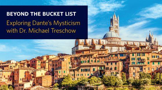 Beyond the Bucket List - Exploring Dante's Mysticism with Dr Michael Treschow