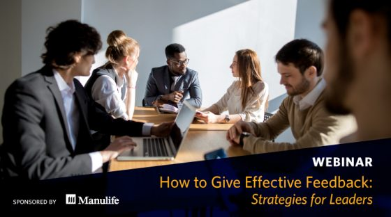 Webinar - How to Give Effective Feedback: Strategies for Leaders. Sponsored by Manulife