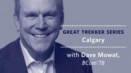 Great Trekker Series: Calgary - With Dave Mowat, BCom'78