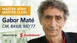 Master Mind Master Class with Gabor Mate, CM, BA'68, MD'77 - Presented by Scotiabank