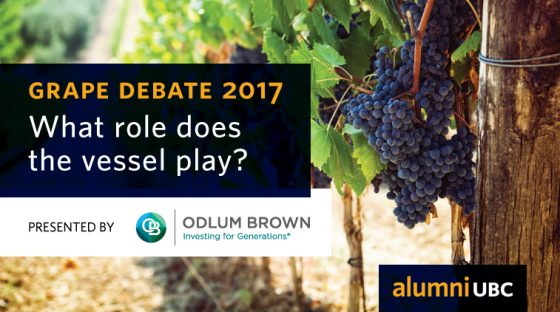 The Grape Debate 2017: What role does the vessel play? Presented by Odlum Brown Ltd.