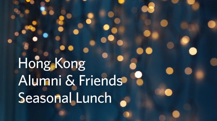 Hong Kong Alumni & Friends Seasonal Lunch