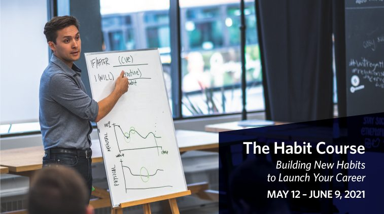 The Habit Course: Building New Habits to Launch Your Career