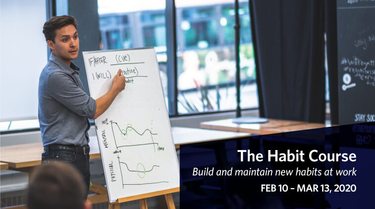 The Habit Course: Build and maintain new habits at work