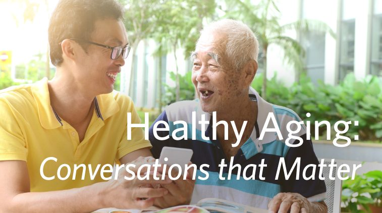 Healthy Aging: Conversations that Matter