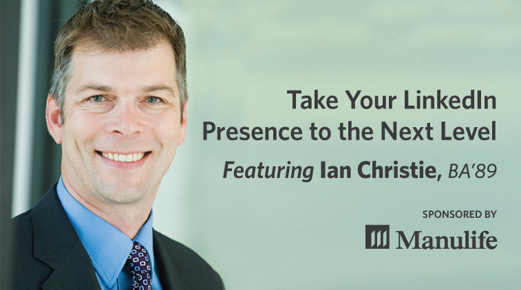 Take Your LinkedIn Presence to the Next Level, Featuring Ian Christie, BA'89