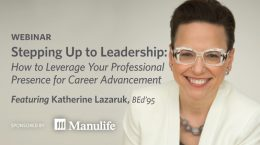 Stepping up to leadership: How to leverage your professional presence for career advancement
