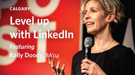 Level up with LinkedIn - Featuring Kelly Doody, BA'04