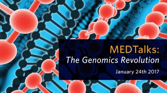 MEDTalks: The Genomics Revolution
