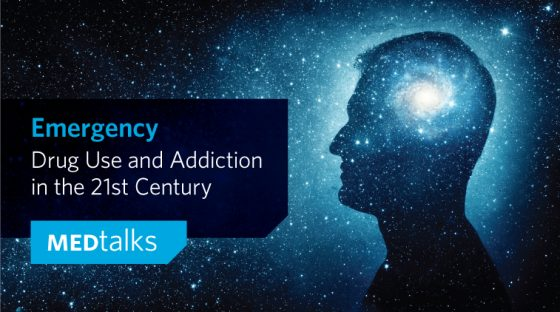 MEDtalks - Emergency: Drug Use and Addiction in the 21st Century