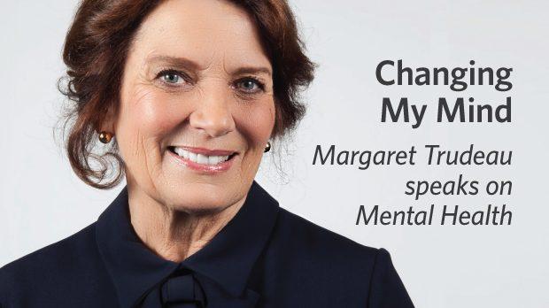 Changing My Mind: Margaret Trudeau Speaks on Mental Health