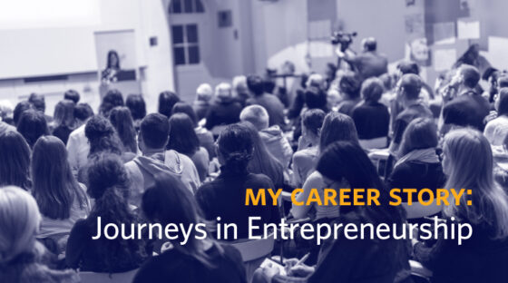 My Career Story: Journeys in Entrepreneurship