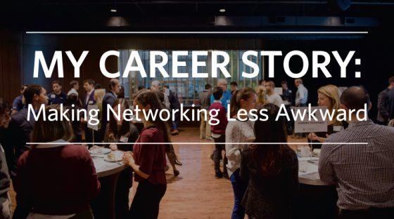 My Career Story: Making Networking Less Awkward