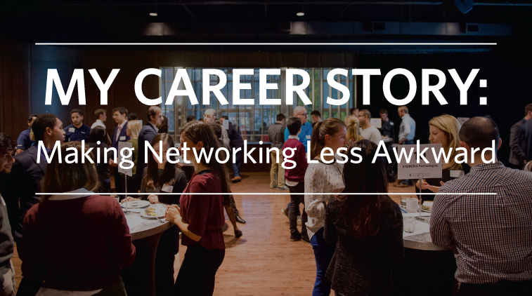 My Career Story: Making Networking Less Awkward