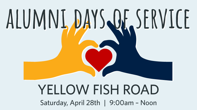 Alumni Days of Service: Yellow Fish Road - Saturday 28th, 9:00 am-Noon