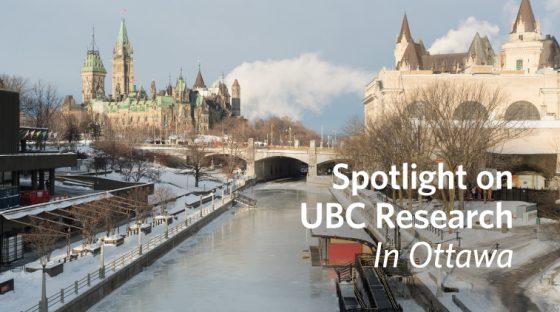 Spotlight on UBC Research - In Ottawa