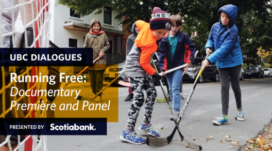 UBC Dialogues - Running Free: Documentary Premiere and Panel. Presented by Scotiabank