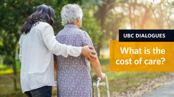 UBC Dialogues: What is the cost of care?