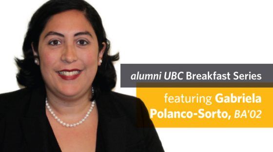 alumni UBC Breakfast Series featuring Gabriela Polanco-Sorto, BA'02