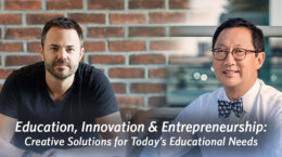 Education, Innovation & Entrepreneurship: Creative Solutions for Today's Educational Needs