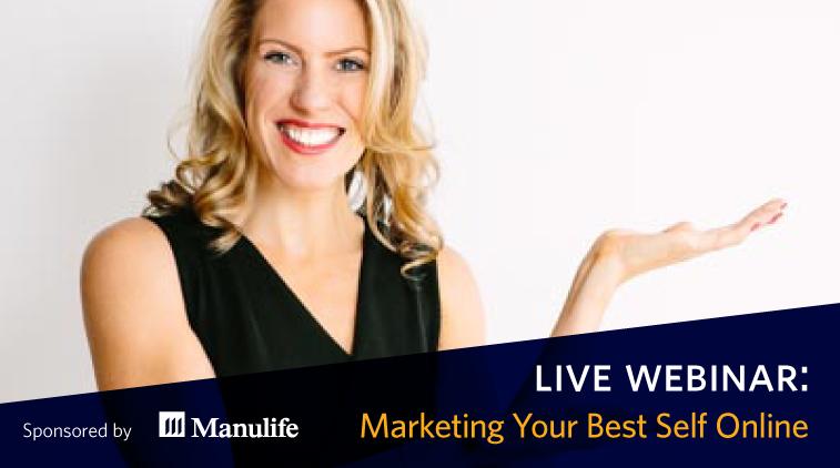 Live Webinar: Marketing Your Best Self Online - Sponsored by Manulife