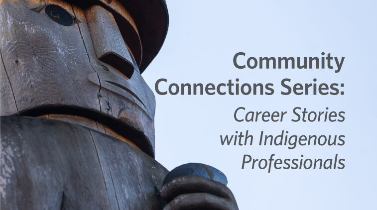 Community Connection Series: Career Stories with Indigenous Professionals